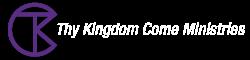 Thy Kingdom Come Ministries